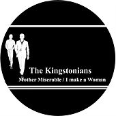 Play & Download Mother Miserable / I Make a Woman by The Kingstonians   Napster