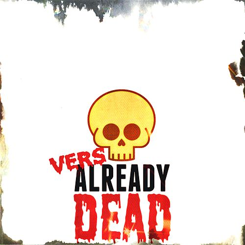 Play & Download Already Dead by Vers | Napster