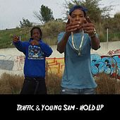 Hold Up (feat. Traffic) by Young Sam