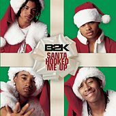 Santa Hooked Me Up by B2K