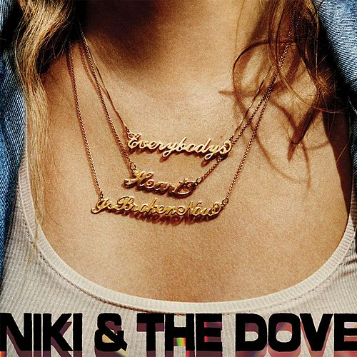 Play & Download Everybody's Heart Is Broken Now (Deluxe Version) by Niki and the Dove | Napster
