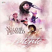 Play & Download No Lo Sé, Piénsalo by Latente | Napster