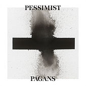 Pagans by Pessimist