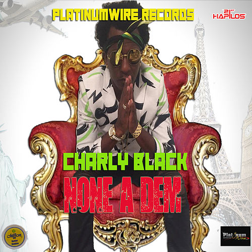 Play & Download None A Dem - Single by Charly Black | Napster
