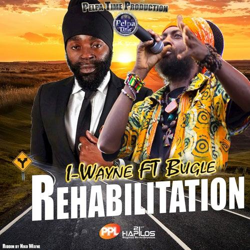 Play & Download Rehabilitation - Single by I Wayne | Napster