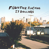 Play & Download 27 Dollars by Frontier Ruckus | Napster