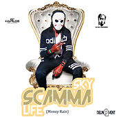 Scamma Life (Money Rain) - Single by Sky