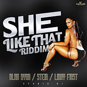 Play & Download She Like That Riddim by Various Artists | Napster