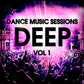 Deep Vol. 1 - Dance Music Sessions by Various Artists