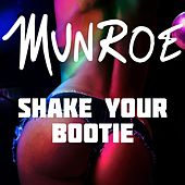 Play & Download Shake Your Bootie by Munroe | Napster