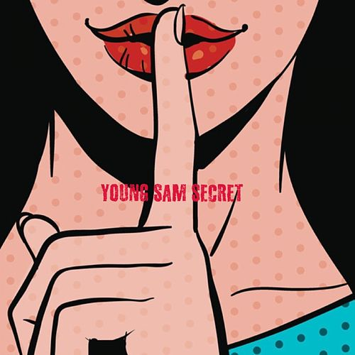 Play & Download Secret by Young Sam | Napster