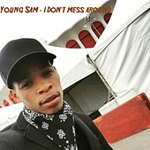 I Don't Mess Around by Young Sam