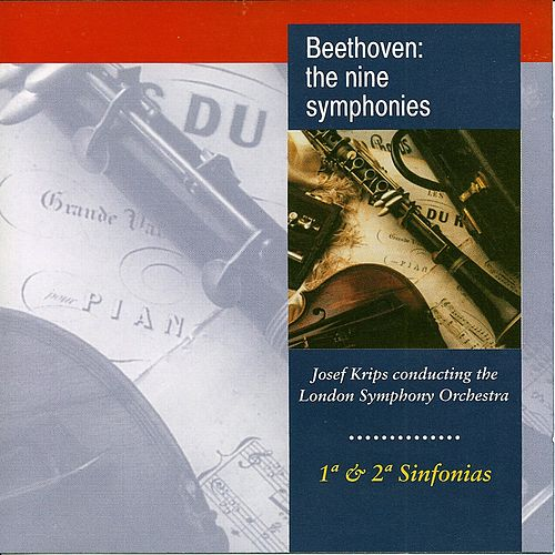 Beethoven: The Nine Symphonies No. 1, No. 2 by Josef Krips