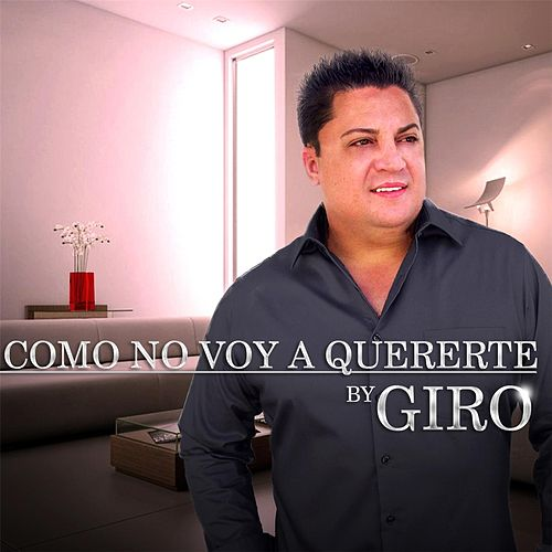 Play & Download Como No Voy a Quererte by Giro | Napster