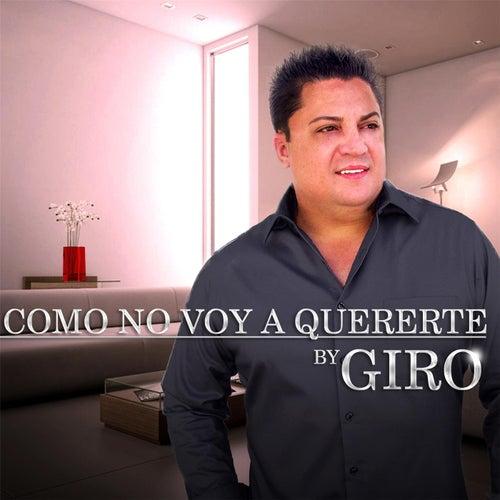 Como No Voy a Quererte by Giro