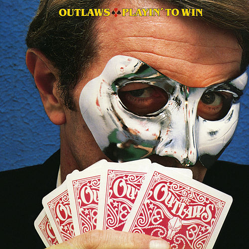 Playin' to Win von The Outlaws