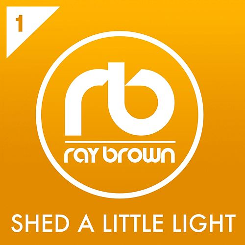Shed A Little Light von Ray Brown
