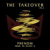Play & Download The Takeover by Phenom | Napster