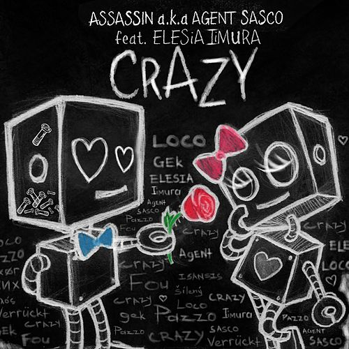 Crazy - Single by Agent Sasco aka Assassin
