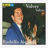Play & Download Volver, Volver by Rodolfo Aicardi | Napster