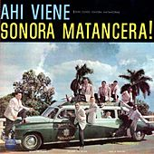 Play & Download Ahi Viene Sonora Matancera! by Sonora Matancera | Napster