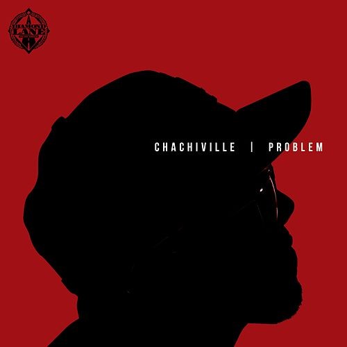 Play & Download Chachiville by Problem | Napster