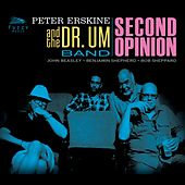 Play & Download Second Opinion by Peter Erskine and the Dr. Um Band | Napster