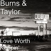 Love Worth Keepin' by Burns