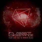 Play & Download From Deep Red to Infinite Black by Absent Distance | Napster