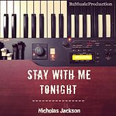 Stay with Me Tonight by Nicholas Jackson