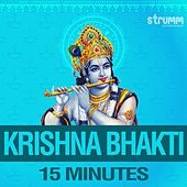Play & Download Krishna Bhakti - 15 Minutes by Various Artists | Napster