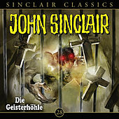 Play & Download Classics, Folge 28: Die Geisterhöhle by John Sinclair | Napster