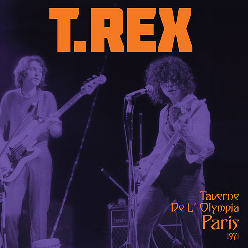 Play & Download Taverne De L' Olympia, Paris  1971 by T. Rex | Napster