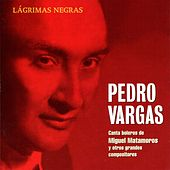Play & Download Lágrimas Negras by Pedro Vargas | Napster