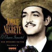 El Charro Inmortal - Sus Grandes Exitos, Vol. 2 by Jorge Negrete