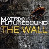 Play & Download The Wall by Matrix and Futurebound | Napster