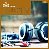 Play & Download Club Session pres. Talents, Vol. 9 by Various Artists | Napster