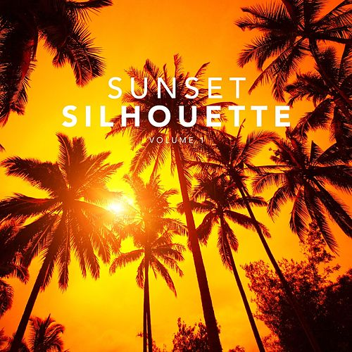 Sunset Silhouette, Vol. 1 by Various Artists