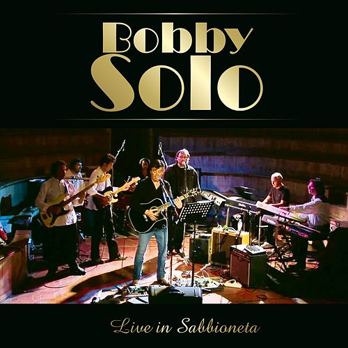 Play & Download Live in Sabbioneta by Bobby Solo | Napster