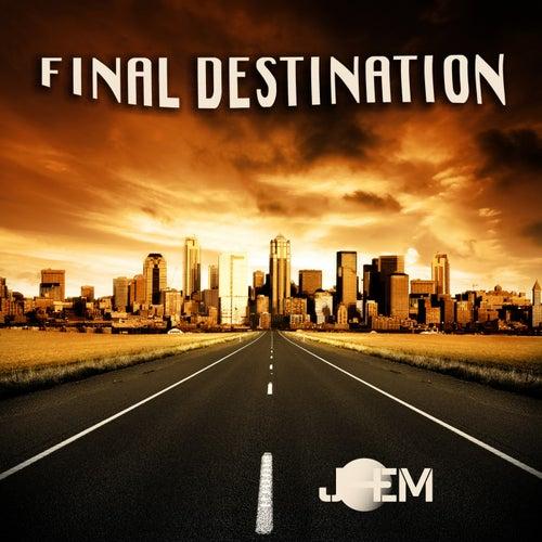Play & Download Final Destination by J-EM | Napster