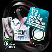 Play & Download Yes, It's a Housesession, Vol. 28 by Various Artists | Napster