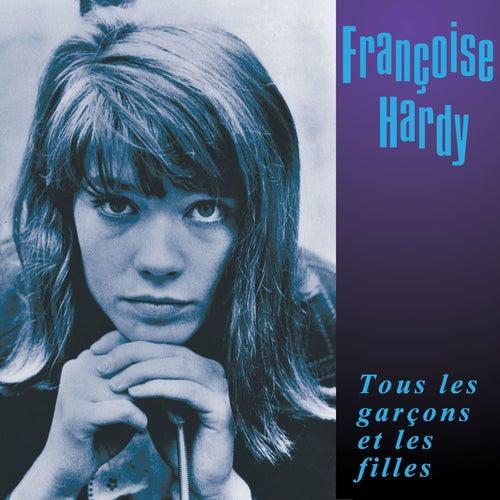 Play & Download Tous les garçons et les filles (Debut Album) [Bonus Track Version] by Francoise Hardy | Napster