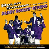 Play & Download Daddy Rockin' Strong: 1954-1962 Fortune Recordings by Nolan Strong | Napster