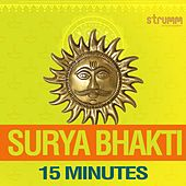 Surya Bhakti - 15 Minutes by Various Artists