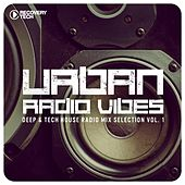 Play & Download Urban Radio Vibes, Vol. 1 (Deep & Tech House Radio Mix Selection) by Various Artists | Napster