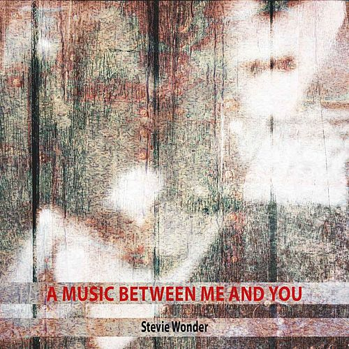 A Music Between Me and You von Stevie Wonder