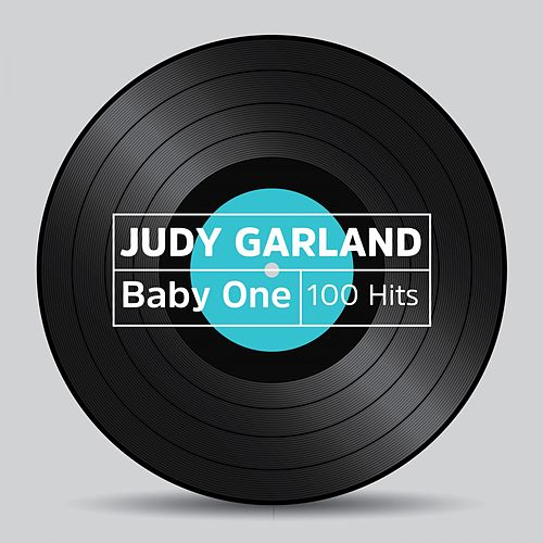 Baby One 100 Hits by Judy Garland