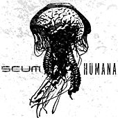 Play & Download Humana by Scum | Napster