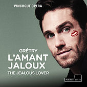 Play & Download Grétry: L'amant jaloux by Various Artists | Napster