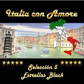 Play & Download Italia con amore, selección 5 estrellas black by Various Artists | Napster